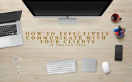 How to effectively communicate with your clients - 10 proven tips