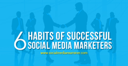 6 Habits of Successful Social Media Marketers |