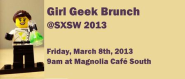 3rd Girl Geek Brunch at SXSW 2013 - Eventbrite