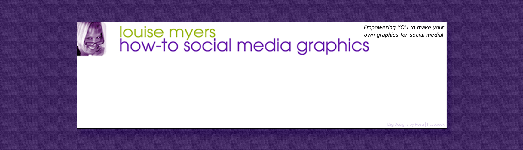 Louise Myers. How to Social Media Graphics