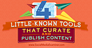 Getting started with curation | 4 Little-Known Tools to Curate and Publish Content : Social Media Examiner