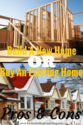 Tips To Help You Decide Whether To Build A New Home Or Buy An Existing Home