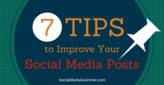 7 Tips to Improve Your Social Media Posts |