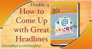 How to come up with great headlines - Doable 4 ~ #30dailydoables