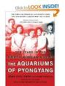 The Aquariums of Pyongyang -- Kang Chol-Hwan