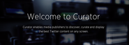 Curator, Twitter's Answer to Storify, is Now Publicly Open