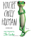 You're Only Human: A Guide to Life