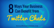 The Top Twitter Tips of 2015 | 8 Ways Twitter Chats Can Benefit Your Business |