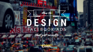 How To Design Facebook Ads That Get Results