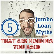 The Best Mortgage and Financial Advice Articles | Jumbo Mortgage Loan Myths