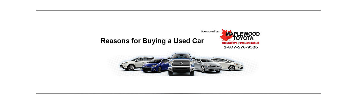 reasons for not buying a car While paying a lower purchase price for the same car model used rather than new is the obvious reason to buy a used car, there are others as well.