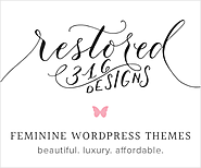 Starting a Blog | Restored 316 Designs: And then you need a pretty design!