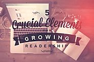 Finding Readers: Dustin outlines the 5 Crucial Elements for Growing Readership