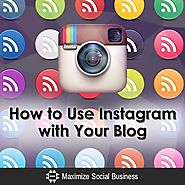 How to Use Instagram with Your Blog