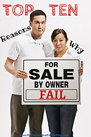 Top For Sale By Owner (FSBO) Articles & Resources | Top 10 Reasons Why For Sale By Owners (FSBOs) Fail In Real Estate