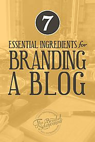 How to Blog Like a Pro | 7 Essential Ingredients For Branding A Blog