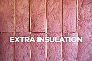 8 Features that will Sweep Buyers Off their Feet | Extra Insulation: