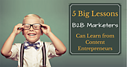 Content Inc. by Joe Pulizzi | 5 Big Lessons B2B Marketers Can Learn from Content Entrepreneurs