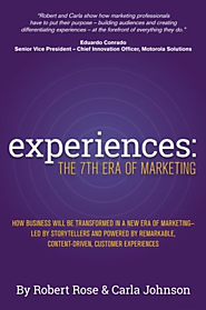 Experiences: The 7th Era of Marketing by Robert Rose & Carla Johnson | The New 7th Era of Marketing Begins Today!