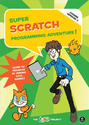 Programming for Students | Super Scratch Programming Adventure! (Covers Version 2): Learn to Program by Making Cool Games
