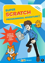 Programming for Students | Super Scratch Programming Adventure!: Learn to Program By Making Cool Games: The LEAD Project: 9781593274092: Amazon....