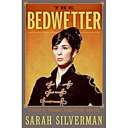 The Bedwetter - Sarah Silverman