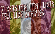 #32 Do HTML Lists feel like Zombies?
