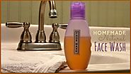 Homemade Face Wash - A Natural Facial Cleanser