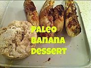 70+ Yummy Paleo Desert Recipes | Healthy Paleo Baked Banana Dessert