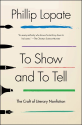 Best Books on Writing | To Show and to Tell: The Craft of Literary Nonfiction