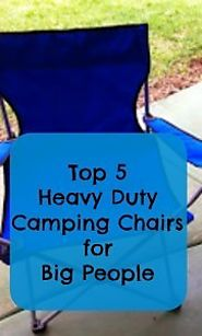 Heavy Duty Camping Chairs for Big People | Heavy Duty Camping Chairs for Big People