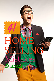 Top Real Estate Articles to Recommend to Your Clients | 41 Home Selling Mistakes that are stopping you from selling your home