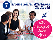 Top Real Estate Articles to Recommend to Your Clients | 7 Home Seller Mistakes To Avoid When Choosing An Estate Agent