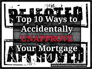 Top Real Estate Articles to Recommend to Your Clients | Top 10 Ways to Accidentally UNAPPROVE Your Mortgage