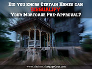 Top Real Estate Articles to Recommend to Your Clients | Certain Homes Can DISQUALIFY Your Mortgage Pre-Approval