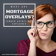 Top Real Estate Articles to Recommend to Your Clients | What are Mortgage Overlays? Lender Guidelines Explained!