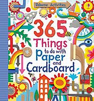 365 Things to Do with Paper and Cardboard : Fiona Watt, Erica Harrison, Antonia Miller : 9781409524601