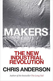 Makers: The New Industrial Revolution