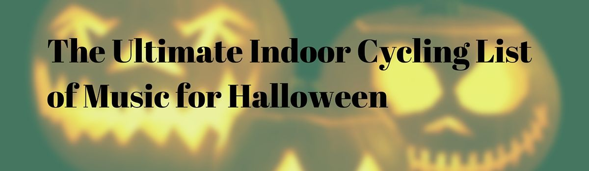 headline for the ultimate indoor cycling list of music for halloween - List Of Halloween Music
