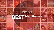 Hottest Mac gaming news | The Best Mac games of 2016 (so far)