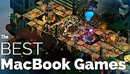 Latest Mac gaming news | The 10 Best MacBook Games Today
