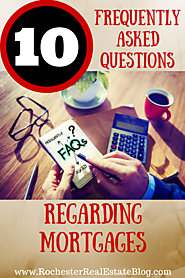 8 Crazy Good Blogs About Mortgages | Top 10 Frequently Asked Questions Regarding Mortgages