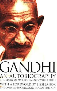 Gandhi: An Autobiography - The Story of My Experiments With Truth