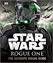 Star Wars Holiday Gift Guide | Star Wars: Rogue One: The Ultimate Visual Guide Hardcover