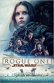 Star Wars Holiday Gift Guide | Rogue One: A Star Wars Story Hardcover
