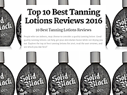 Top 10 Best Rated Tanning Lotions Reviews | Top 10 Best Tanning Lotions Reviews 2016
