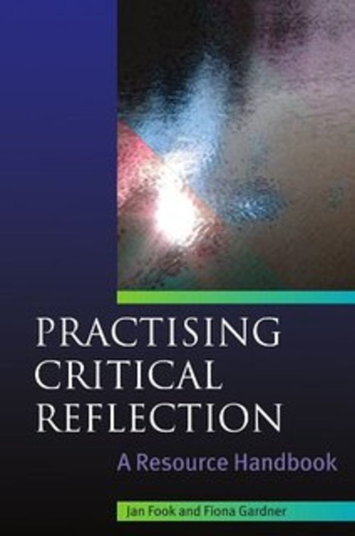 critical reflection practice Gary rolfe is professor of nursing within the college of human and health  sciences at swansea university, uk he teaches reflective practice and practice .