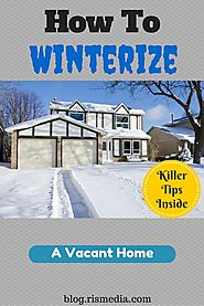 Best Winter Real Estate Articles for Buyers and Sellers | Top Tips for Winterizing a Vacant Home