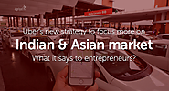 Uber Clone Script - Taxi booking App script | Uber's new strategy to focus more on Indian & Asian market: What it says to entrepreneurs?