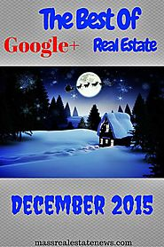 Top Real Estate Round-Up Articles | Top Google+ Real Estate Articles December 2015